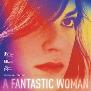 Daniela Vega in A Fantastic Woman movie poster